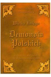 Wielka Księga Demonów Polskich. Leksykon i antologia demonologii ludowej
