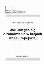Jak ubiegać się o zamówienia w krajach Unii Europejskiej?