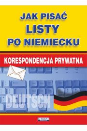 Jak pisać listy po niemiecku. Korespondencja prywatna