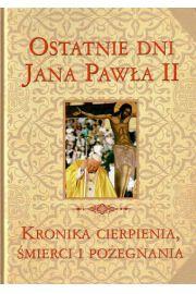 Wielka Enc. Jana Pawła II - Ostatnie dni J.P. II