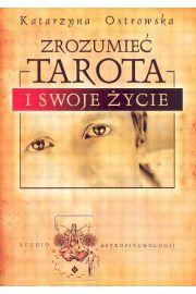 Zrozumieć Tarota i swoje życie - Ostrowska Katarzyna