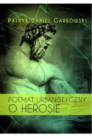Poemat urbanistyczny o Herosie