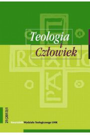 Teologia i Człowiek. Kwartalnik Wydziału Teologicznego UMK, nr 21 (2013)