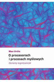 O procesorach i procesach myślowych. Elementy kognitywistyki