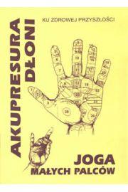 Akupresura d�oni - Joga ma�ych palc�w - Dedi Tahshawa