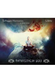 Manifestacja woli 528 Hz - Solfeggio Harmonics