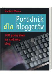 Poradnik dla bloggerów. 100 pomysłów na ciekawy blog