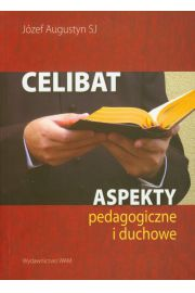 Celibat. Aspekty pedagogiczne i duchowe