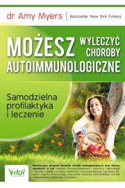 Mo�esz wyleczy� choroby autoimmunologiczne