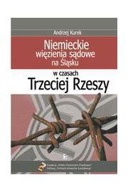 Niemieckie więzienia sądowe na Śląsku w czasach Trzeciej Rzeszy