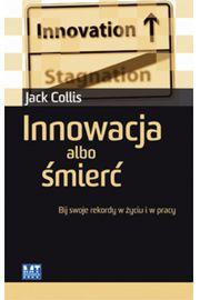Innowacja albo �mier� - Collis Jack