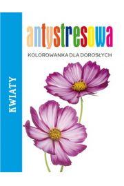 Antystresowa kolorowanka dla doros�ych. Kwiaty