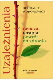 Uzależnienia Geneza, terapia, powrót do zdrowia