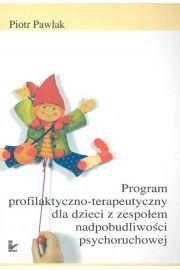 Program profilaktyczno-terapeutyczny dla dzieci z zespołem nadpobudliwości psychoruchowej - Pawlak Piotr