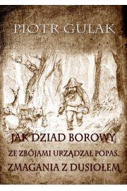 Jak Dziad Borowy ze zbójami urządzał popas. Zmagania z Dusiołem