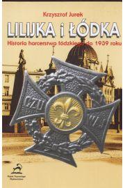 Lilijka i ��dka Historia harcerstwa ��dzkiego do 1939 roku
