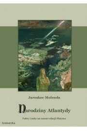 Narodziny Atlantydy. Fakty i mity na temat relacji Platona