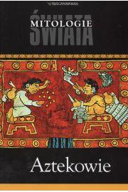 Aztekowie. Mitologie Świata