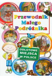 Przewodnik Małego Podróżnika. Odlotowe miejsca w Polsce