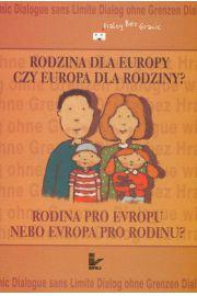 Rodzina dla Europy czy Europa dla rodziny