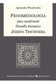 Fenomenologia jako mo�liwo�� filozofii dramatu J�zefa Tischnera