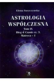 Astrologia współczesna, Tom IX Bieg w czasie cz. 3 - Suszczynska Elena