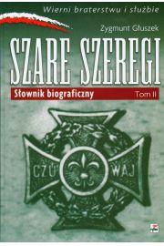 Szare Szeregi. Słownik biograficzny.Tom II