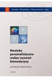 Bioetyka personalistyczna wobec wyzwa� biomedycyny