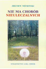 Nie ma chorób nieuleczalnych - Wiśniewski Zbigniew