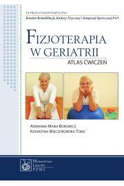 Fizjoterapia w geriatrii. Atlas ćwiczeń