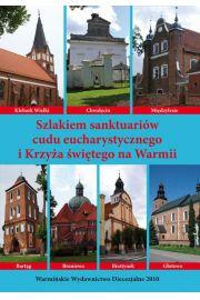Szlakiem sanktuari�w cudu eucharystycznego i Krzy�a �wi�tego na Warmii