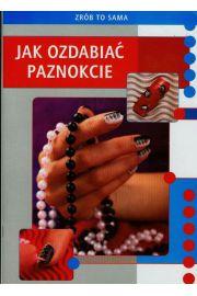 Jak ozdabiać paznokcie