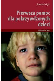 Pierwsza pomoc dla pokrzywdzonych dzieci