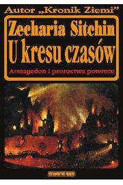 U kresu czasów. Armagedon i proroctwa powrotu - Zecharia Sitchin