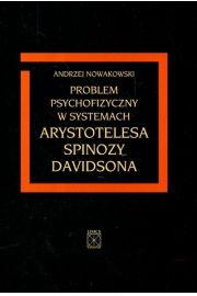 Problem psychofizyczny w systemach Arystotelesa Spinozy Davidsona