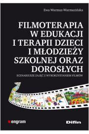 Filmoterapia w edukacji i terapii dzieci i m�odzie�y szkolnej oraz doros�ych