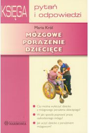 Mózgowe porażenie dziecięce. Księga Pytań i Odp.