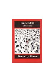 Przewodnik po życiu - Dorothy Rowe