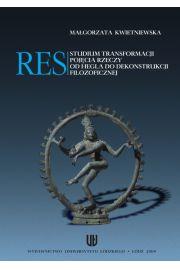 Res. Studium transformacji pojęcia rzeczy od Hegla do dekonstrukcji filozoficznej