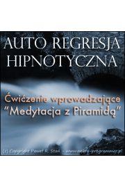 (e) autoRegresja Hipnotyczna. Medytacja z Piramida - Paweł Stań