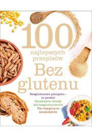 100 najlepszych przepis�w. Bez glutenu
