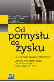 Od pomysłu do zysku - Andrew James P., Sirkin Harold L.