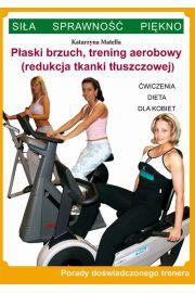 Płaski brzuch, trening aerobowy (redukcja tkanki tłuszczowej)