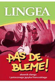 Pas de Bleme! S�ownik francuskiego slangu mowy potocznej