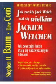 Jak zwykły Jack Welch stał się wielkim JACKIEM ...