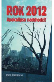 Rok 2012 Apokalipsa nadchodzi