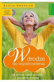 W drodze do wyzdrowienia Jak pomóc sobie w walce z poważną chorobą + CD