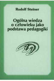 Ogólna wiedza o człowieku jako podstawa pedagogiki