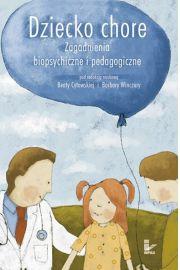 Dziecko chore Zagadnienia biopsychiczne i pedagogiczne