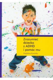 Zrozumieć dziecko z ADHD i pomóc mu